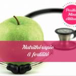 Nutrithérapie et fertilité PMA