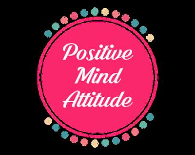 Positive Mind Attitude